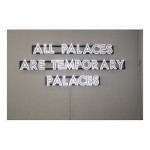 All Palaces 53 x 88.6  150x150 Robert Montgomery <!  Light Poems  >