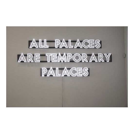 All Palaces 53 x 88.6  Robert Montgomery <!  Light Poems  >